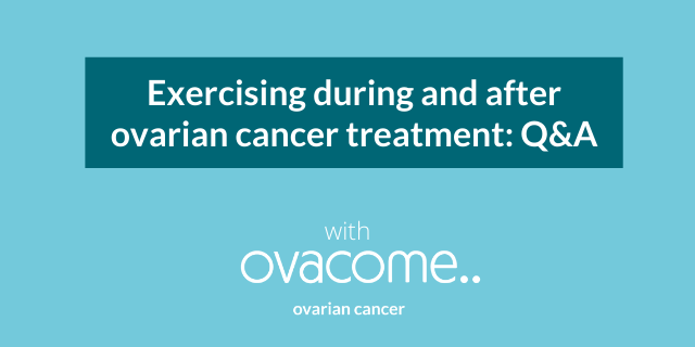Exercising during and after ovarian cancer treatment.png