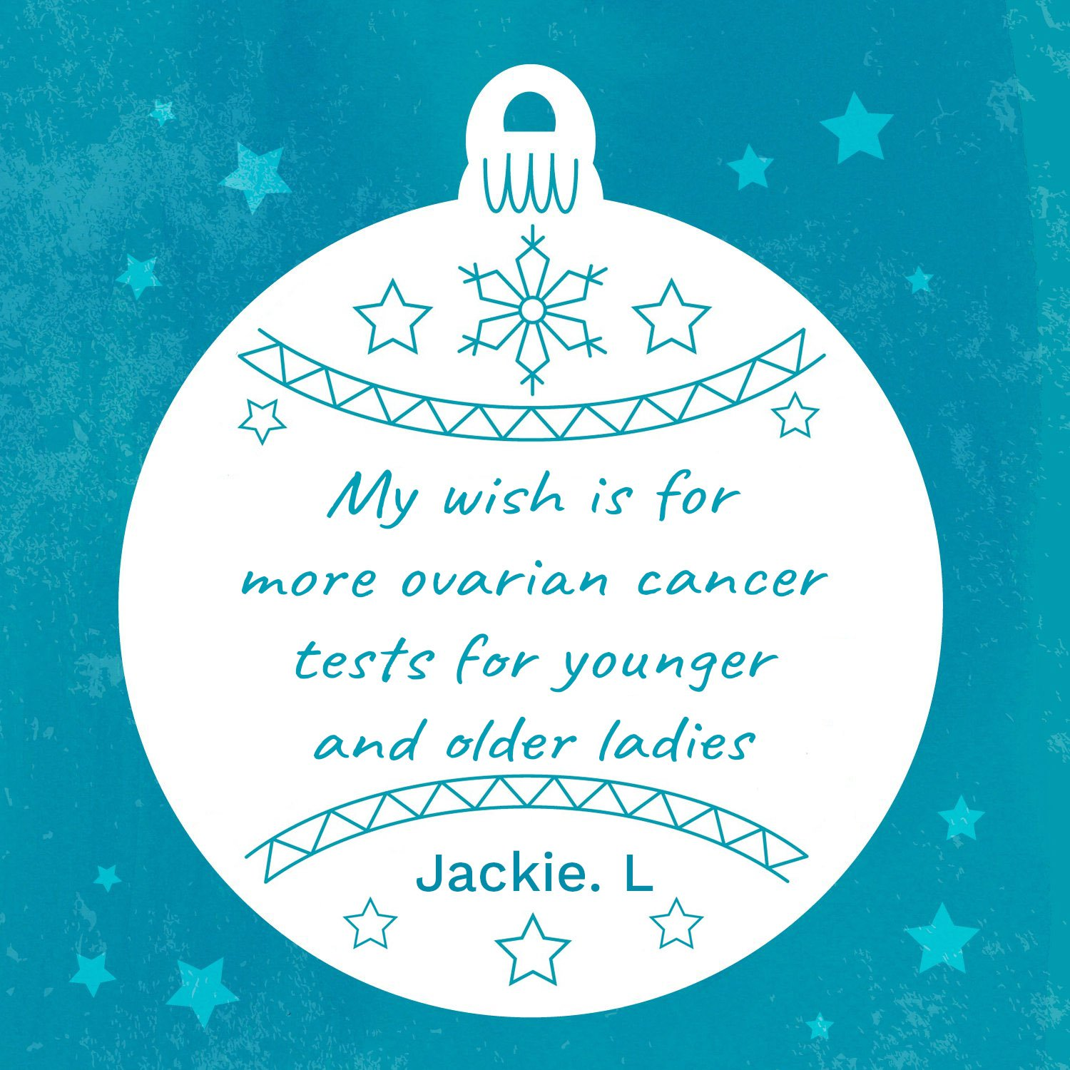 Jackie's wish for younger and older ladies ovarian cancer.jpg