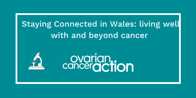 Staying Connected in Wales: living well with and beyond cancer OCA SC webinars new.png