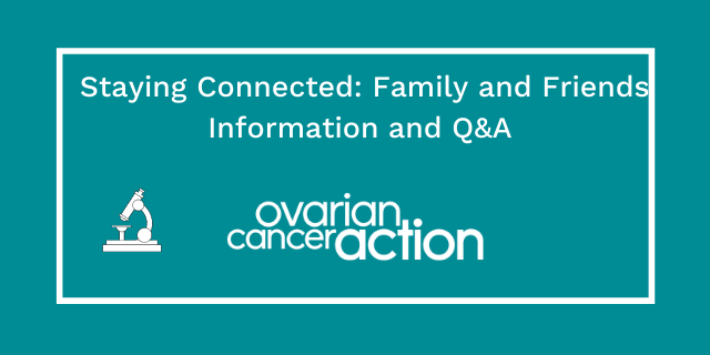 Staying Connected: Family and Friends Information and Q&A_OCA SC webinars new (1).png